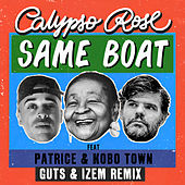 Same Boat (feat Patrice & Kobo Town) - Guts & iZem Remix by Calypso Rose