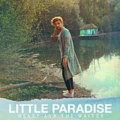 Little Paradise by Henry And The Waiter