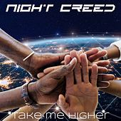 Take Me Higher by Night Creed