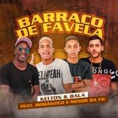 Barraco de Favela (feat. Mc Romântico & Mc Menor da VG) by Kelton e Bala
