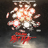 Bet That (feat. Mr. Jet Black & Cuzzin D) by Calina G