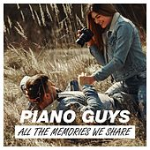 All the Memories We Share de The Piano Guys