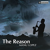 The Reason fra Manu Lopez