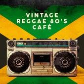 Vintage Reggae 80's Café by Various Artists