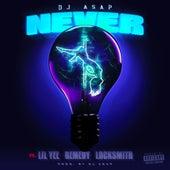 Never (feat. Lil Yee, Remedy & Locksmith) von Dj Asap