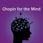 Chopin for the Mind von Frédéric Chopin