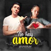 No Hay Amor de Grupo Play