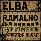 Festa do Interior / Pagode Russo (ao Vivo) von Elba Ramalho