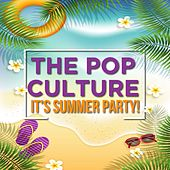 The Pop Culture (It's Summer Party!) de Mungo Jerry, Steam, Shocking Blue, The Association, The Foundations