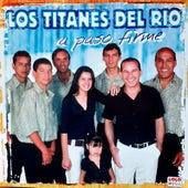 A Paso Firme by Los Titanes del Río