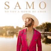 No Voy a Morir de Amor von Samo