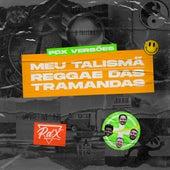 Meu Talismã / Reggae das Tramandas de Banda PDX