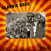 Classic Rock Vol. 5 by Various Artists