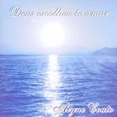 Deus Escolheu Te Amar by Alyne Couto