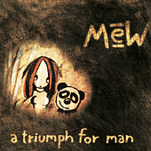 A Triumph for Man (Extended Version) by Mew