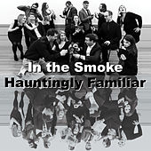 Hauntingly Familiar by In the Smoke