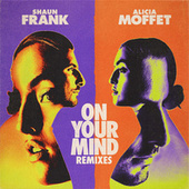 On Your Mind (Remixes) by Shaun Frank
