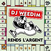 Rends l'argent de Dj Weedim