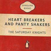Heart Breakers and Panty Shakers by The Saturday Knights