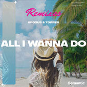 All I Wanna Do (Remixes) de Spojus
