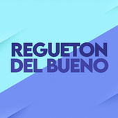 REGUETON DEL BUENO von Various Artists
