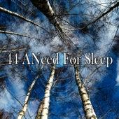 44 Aneed for Sle - EP by Baby Sleep Sleep