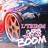 Cars That Go Boom von L'Trimm