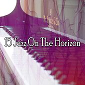 15 Jazz on the Horizon by Bar Lounge