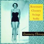 Rosemary Clooney Swings Softly de Rosemary Clooney
