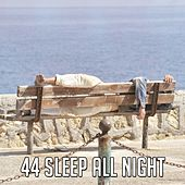 44 Sleep All Night by Ocean Sounds Collection (1)