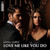 Love Me Like You Do fra Manu Lopez