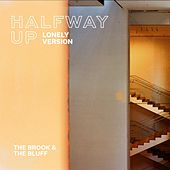 Halfway Up - Lonely Version by Brook