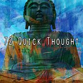 72 Quick Thought von Music For Meditation