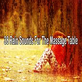 38 Rain Sounds for the Massage Table by Rain Sounds and White Noise