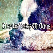 33 Devotion to Sleep with Storms by Rain Sounds and White Noise