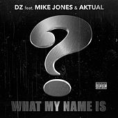 What My Name Is by DZ