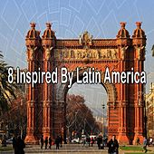 8 Inspired by Latin America by Instrumental