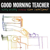 Good Morning Teacher by Nitty Gritty