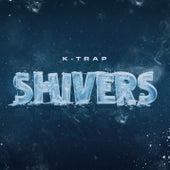 Shivers von K-Trap