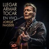 Llegar, Armar, Tocar (En Vivo) by Jorge Nasser