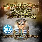 King God Legend (feat. Mutt Dogg, Shawnna, Trice da Artist & Boosie Badazz) by ML Underwood