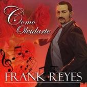 Cómo Olvidarte de Frank Reyes