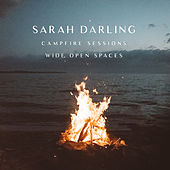 Wide Open Spaces (The Campfire Sessions) by Sarah Darling