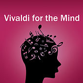 Vivaldi for the Mind by Antonio Vivaldi
