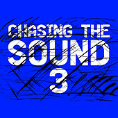 Chasing the Sound 3 de Various Artists