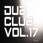 Dub Club, Vol. 17 von Various Artists