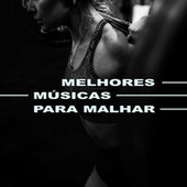 Melhores Músicas Para Malhar de Various Artists