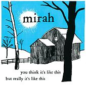 You Think It's Like This But Really It's Like This (20 Year Anniversary Reissue) de Mirah
