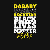ROCKSTAR (BLM REMIX) by DaBaby