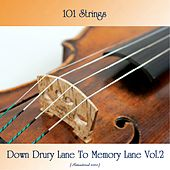 Down Drury Lane To Memory Lane Vol.2 (Remastered 2020) by 101 Strings Orchestra